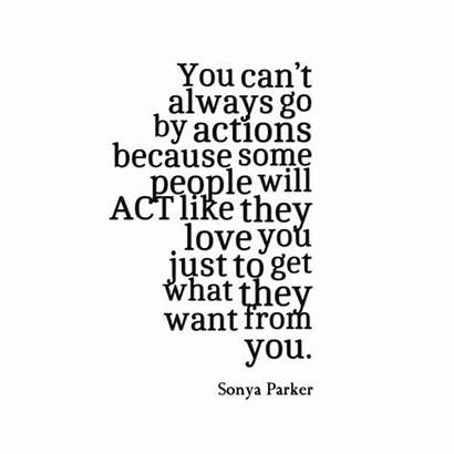 Quotes Fake Sayings Act Actions Because Always