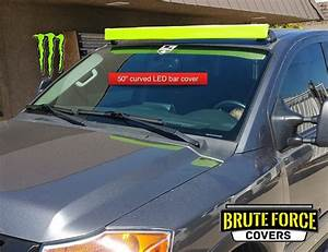 42 Inch Curved Light Bar 50 Inch Curved Double Row Led Bar Cover Brute Force Covers