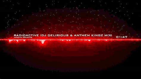 Radioactive (dj Delirious & Anthem Kingz