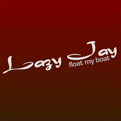 Float My Boat by Float My Boat By Lazy On Mp3 Wav Flac Aiff Alac