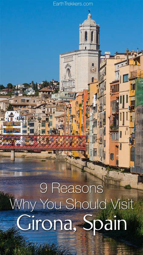 9 Reasons Why You Should Visit Girona Spain Earth Trekkers