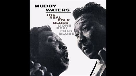 Muddy Waters  The Real Folk Blues  More Real Folk Blues