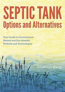 Septic Tank Options  U0026 Alternatives