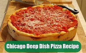 Amazing Chicago Deep Dish Pizza Recipe Homemade Chicago
