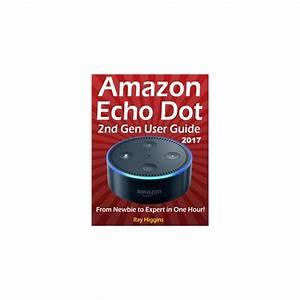 Amazon Echo Dot  Echo Dot User Manual  From Newbie To