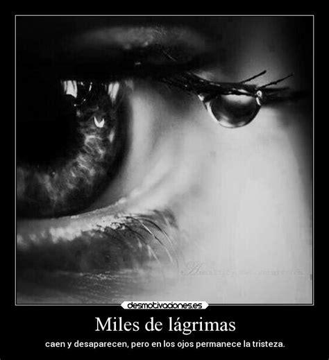 Miles de lágrimas Desmotivaciones