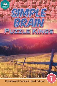 Simple Brain Puzzle Kings Vol 1  Crossword Puzzles Hard