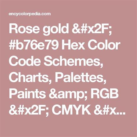 gold color code in ms paint gold b76e79 hex color code schemes charts palettes paints rgb cmyk hsl
