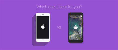 iphone versus android iphone vs android which one is best for you saumya