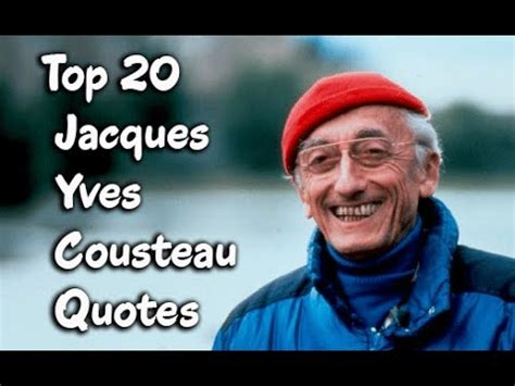 Top Jacques Yves Cousteau Quotes The French Naval