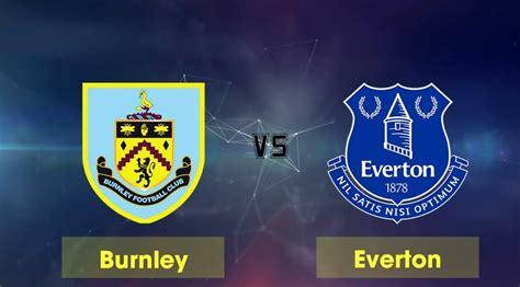 Tỷ lệ kèo Burnley vs Everton ngày 5/10: Soi kèo NHA hôm nay