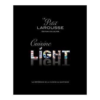 edition larousse cuisine petit larousse cuisine light édition collector cartonné
