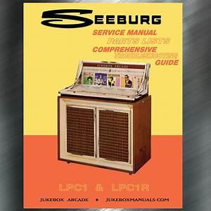 Seeburg Lpc1 And Lpc1r Service Manual  U0026 Parts With