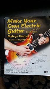 Melvyn Hiscock Make Your Own Electric Guitar Second