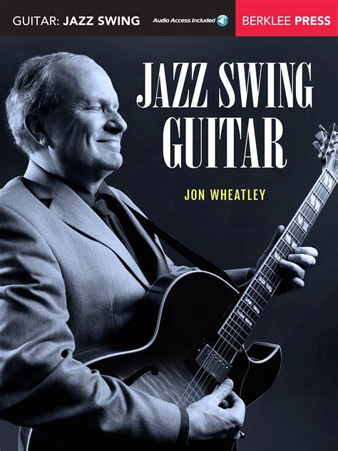 guitar swing jazz swing guitar berklee press