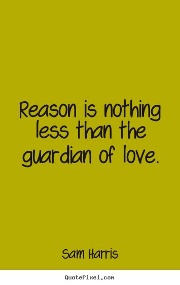 Create Custom Picture Quotes About Love  Reason Is