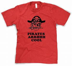 Pirates Arghhh ... Pirate Shirt Quotes