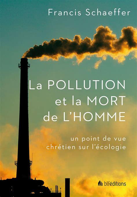 la pollution  la mort de lhomme  point de vue