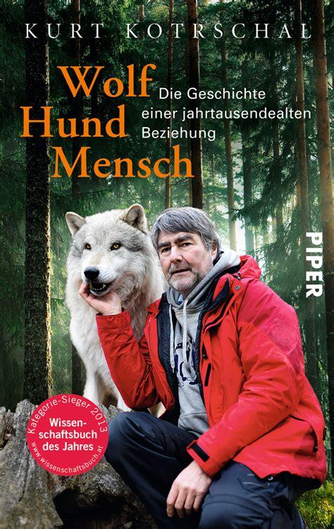 wolf hund mensch von kurt kotrschal piper