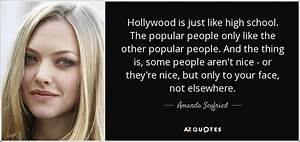 Amanda Seyfried quote: Hollywood is just like high school ...