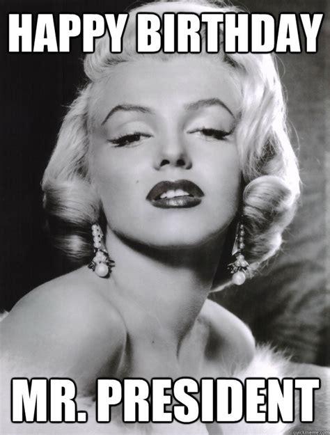 Marilyn Meme - happy birthday mr president marilyn monroe quickmeme