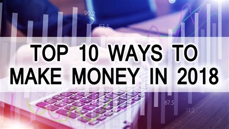 Top 10 Ways To Make Money In 2018 Youtube