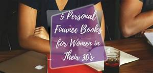 5 Personal Finance Books for Women in Their 30's - Budget ...