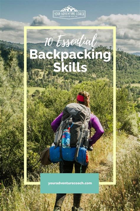 How To Backpack Backpacking Skills Your Adventure