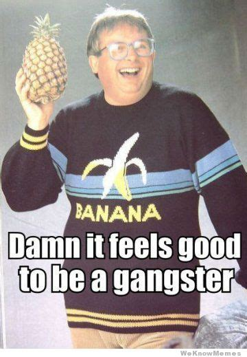 Gangster Memes - damn it feels good to be a gangsta know your meme