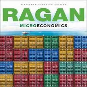 Microeconomics Canadian 15th Edition By Ragan Solution