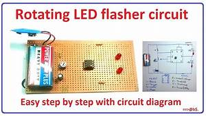 How To Make Simple Rotating Led Flasher Circuit - Step By Step With Circuit Diagram