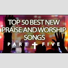 Top 50 Best New Praise & Worship Songs (2017)  Part 55