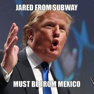 Jared Memes - jared from subwaymust be from mexico