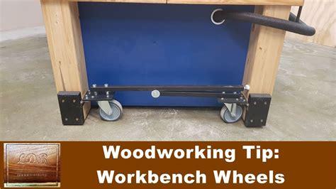 woodworking tip workbench wheels youtube