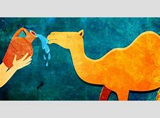 Rebecca and the Camel Test A Lesson in Giving Biblical