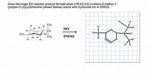 Draw The Major E2 Reaction Product Formed When