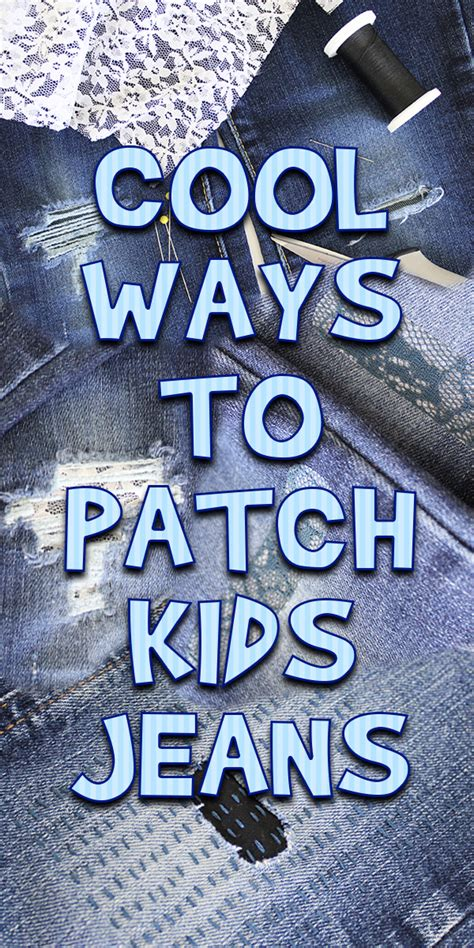 cool ways  patch kids jeans woo jr kids activities