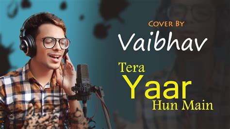 Tera Yaar Hoon Main Lyrics, Quotes