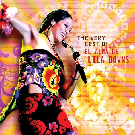 The Very Best Of — Lila Downs Lastfm