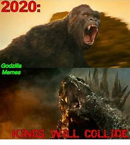 2020 Godzilla Memes COLL DE | Godzilla Meme on SIZZLE