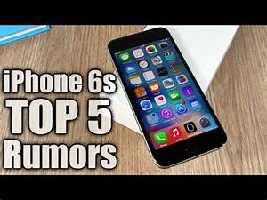 top 5 iphone 6s rumors youtube With iphone 5 rumours and evidence