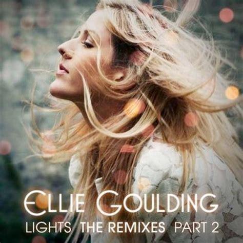 Lights Album Ellie Goulding by Ellie Goulding Quot Lights Quot The Remixes Part 2