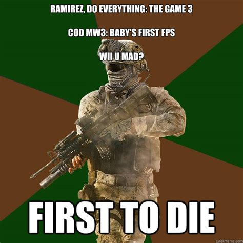 Ramirez Meme - ramirez do everything the game 3 cod mw3 baby s first fps wii u mad first to die call of
