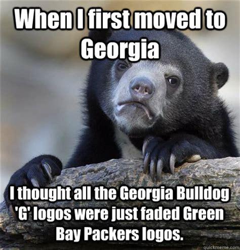 Georgia Meme - when i first moved to georgia i thought all the georgia bulldog g logos were just faded green