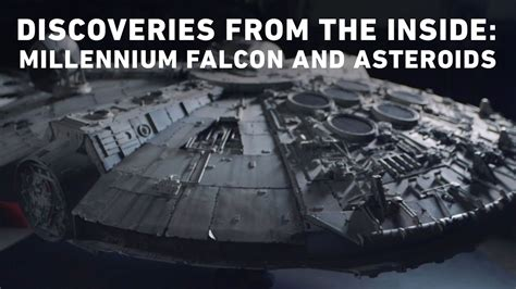 Discoveries From the Inside - Millennium Falcon and ...