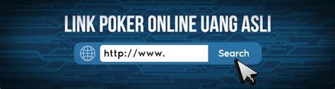 Link Poker Online Uang Asli Terpercaya Indonesia