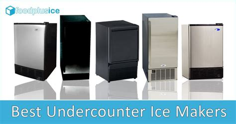 5 Best Undercounter Ice Makers Reviewed for 2017 Food
