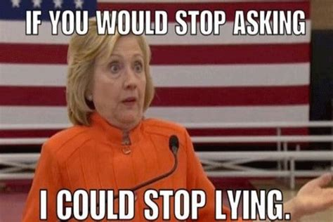 Quit Lying Meme - 220 best images about no more clinton s in the white house on pinterest clinton n jie crooked
