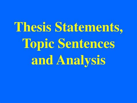 ppt thesis statements topic sentences and analysis powerpoint presentation id 513678 - Thesis Statements Topic Sentences And Analysis Ppt