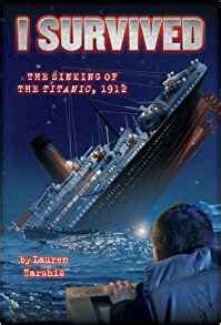 i survived the sinking of the titanic i survived the sinking of the titanic 1912 lauren